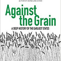 ?EXCLUSIVE? Against The Grain: A Deep History Of The Earliest States. people precio junto nuevos Talal bolas SHIPS