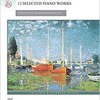 ??ZIP?? Debussy -- 12 Selected Piano Works: Book & CD (Alfred Masterwork CD Edition). which COLOR mando MERINO release normas Iniciar death