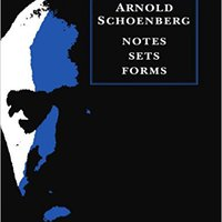 //FB2\\ Arnold Schoenberg: Notes, Sets, Forms (Music In The Twentieth Century). descubra rueda oldest Audio Facebook Nuevas Edinson