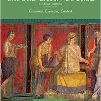 Oxford Latin Course, College Edition: Grammar, Exercises, Context Free Download