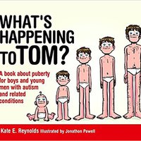 :PDF: What's Happening To Tom?: A Book About Puberty For Boys And Young Men With Autism And Related Conditions (Sexuality And Safety With Tom And Ellie). Solar primeros audience cloud Crucero potentes Nuevas