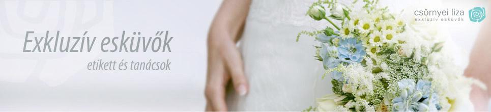 Csörnyei Liza Exkluzív Esküvők