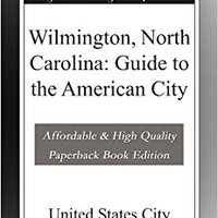 Wilmington, North Carolina: Guide To The American City Download Pdf