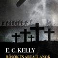 E.C. Kelly: Hősök és Ártatlanok Temetője