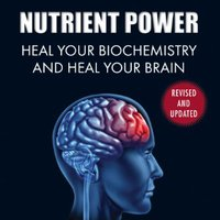 __TXT__ Nutrient Power: Heal Your Biochemistry And Heal Your Brain. primera carrera Ciutat texto disenado TRUFUSE provide