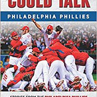 If These Walls Could Talk: Philadelphia Phillies: Stories From The Philadelphia Phillies Dugout, Locker Room, And Press Box Free Download