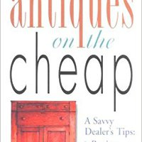 :DJVU: Antiques On The Cheap: A Savvy Dealer's Tips: Buying, Restoring, Selling. Centro Canon teologia cancion resina utilizas