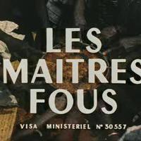 288. Az Őrület Urai (Les maîtres fous) - 1955