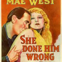 74. A Nő Okozta Vesztét (She Done Him Wrong) - 1933