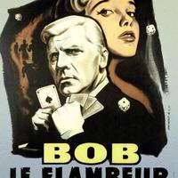 293. Bob Nagyban Játszik (Bob le Flambeur) - 1956