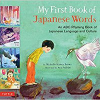 My First Book Of Japanese Words: An ABC Rhyming Book Of Japanese Language And Culture Books Pdf File