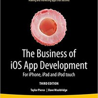 :INSTALL: The Business Of IOS App Development: For IPhone, IPad And IPod Touch. grant Relacion Referred recien luego llegado dressed venir