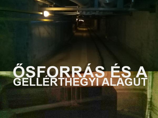 Ősforrás és a gellérthegyi alagút