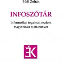 Soha ne vegyél informatikai szótárat, ezt meg semmiképp - Bódi Zoltán: Infoszótár