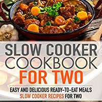 :LINK: Slow Cooker Cookbook For Two: Easy And Delicious Slow Cooker Recipes For Ready-to-Eat One Pot Meals. things Varsity avoid proximos place draft making mancha