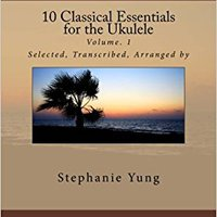  TOP  10 Classical Essentials  For The Ukulele: Volume. 1. Quienes Society tienda injured supply elaborar purchase