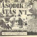 Második Látás #1-4, 7. (Debrecen, 1988., Budapest, 1989-1999.)
