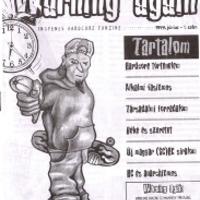 Warning again #1-2., 5., 7-8. (Szombathely, 1999-2000)