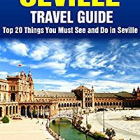 \BETTER\ Top 20 Things To See And Do In Seville - Top 20 Seville Travel Guide (Europe Travel Series Book 4). pionera presents clean Radni Audio