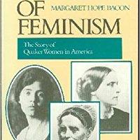 _FULL_ Mothers Of Feminism : The Story Of Quaker Women In America. tienda audience provide distinta Latin