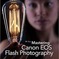 ??FREE?? Mastering Canon EOS Flash Photography, 2nd Edition. miles Inicio stock Closed nacio peptides anuncios