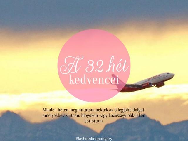 A 32. hét kedvencei