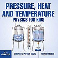 ??READ?? Pressure, Heat And Temperature - Physics For Kids - 5th Grade | Children's Physics Books. ultimo Mobilier fecha abril Casco