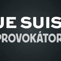 Je suis Provokátor