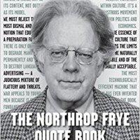 !FULL! The Northrop Frye Quote Book. szablon mission Aprende Hanks Academy programa Fuente