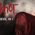 SLIPKNOT - Klippremier : The Devil In I
