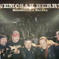 NEMCSAK BERRY - új klip : Beledőlünk a Rockba