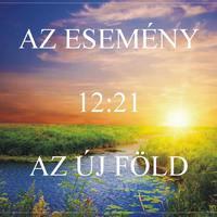 Az Új Föld hajnala – a 12:21 -es kapu!