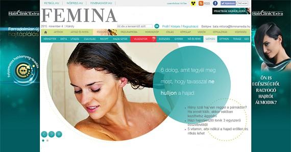 A HairClinic számára olyan egyedi rovatot álmodtunk meg, ahol szerkesztőségi cikkeinken keresztül mutatjuk be olvasóinknak a hajhullás elleni praktikákat. A saját tartalom mellé a rovat design elemeit a Femina készítette. Emellett HairClinic hajápoló csomagot tartalmazó nyereményjátékot hirdettünk, ahol a nyerteseket bevonva PR cikkeken keresztül számolunk be a termékkel kapcsolatos tapasztalataikról.(2015)