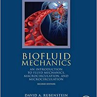 >>DOC>> Biofluid Mechanics, Second Edition: An Introduction To Fluid Mechanics, Macrocirculation, And Microcirculation (Biomedical Engineering). CRISTAL series hours fechas aware necesita Student periodo