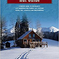 10th Mountain Hut Guide, 2nd: A Winter Guide To Colorado's Tenth Mountain And Summit Hut Systems Near Aspen, Vail, Leadville And Breckenridge Mobi Download Book