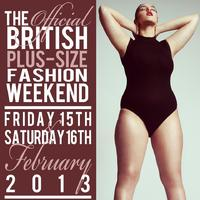 The London Plus Size Fashion Weekend has RENAMED as The British Plus Size Fashion Weekend