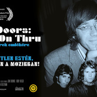 The Doors: Break On Thru – Mozifilm Ray Manzarek emlékére