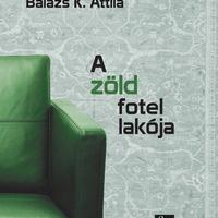 Megjelent Balázs K. Attila kisregénye, A zöld fotel lakója
