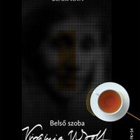 Csáki Rita: Belső szoba - Virginia Woolf c. kötetét ajánljuk