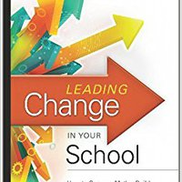 Leading Change In Your School: How To Conquer Myths, Build Commitment, And Get Results Download