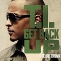 "T.I. feat Chris Brown ""Get Back Up"""