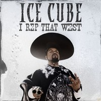 Ice Cube – 'I Rep That West' (Full / CDQ)