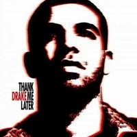 Drake Thank Me Later Album borító