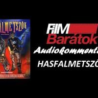Filmbarátok Audiokommentár: Hasfalmetszők (+interjú)