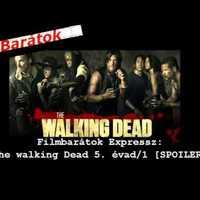 Filmbarátok Expressz: The Walking Dead 5.évad/1 [SPOILERES]