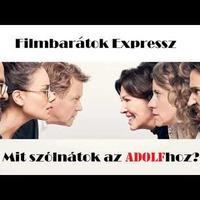 Filmbarátok Expressz: Mit szólnátok az Adolfhoz?