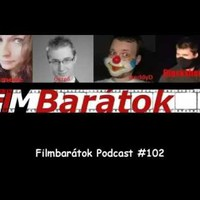 Filmbarátok Podcast #102