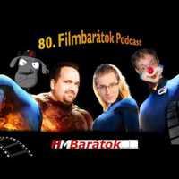 Filmbarátok Podcast #80