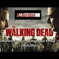 Filmbarátok Expressz: The Walking Dead 8.évad/1 [SPOILERES]