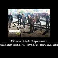 Filmbarátok Expressz: The Walking Dead 4.évad/2 [SPOILERES]